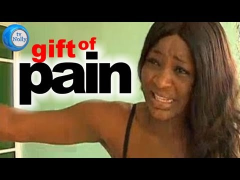 Gift of pain – Nollywood Movie